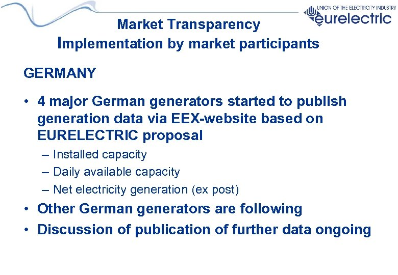 Market Transparency Implementation by market participants GERMANY • 4 major German generators started to