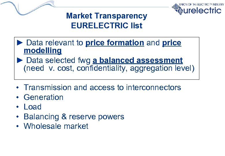 Market Transparency EURELECTRIC list ► Data relevant to price formation and price modelling ►