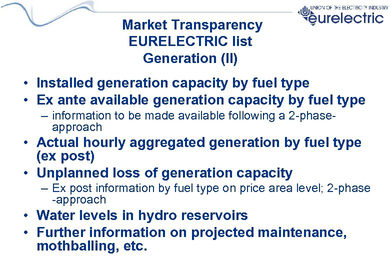 Market Transparency EURELECTRIC list Generation (II) • Installed generation capacity by fuel type •