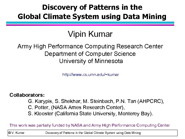 Discovery of Patterns in the Global Climate System using Data Mining Vipin Kumar Army