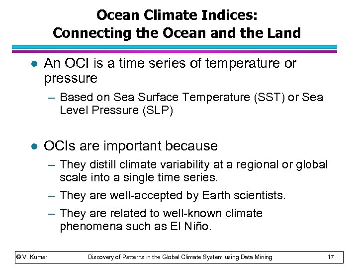Ocean Climate Indices: Connecting the Ocean and the Land l An OCI is a