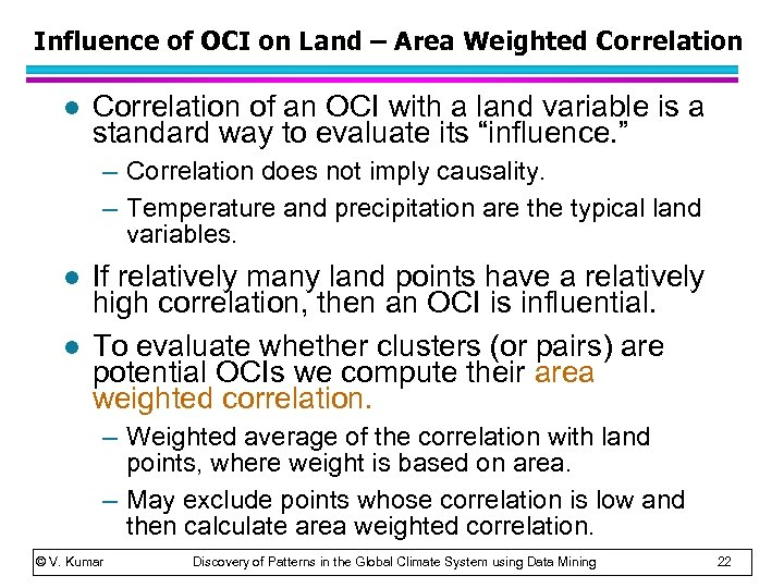 Influence of OCI on Land – Area Weighted Correlation l Correlation of an OCI