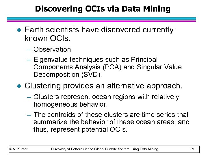 Discovering OCIs via Data Mining l Earth scientists have discovered currently known OCIs. –