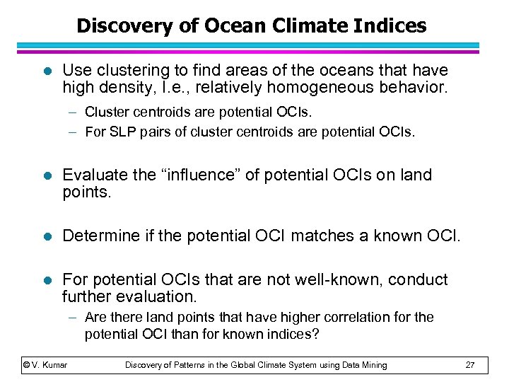 Discovery of Ocean Climate Indices l Use clustering to find areas of the oceans