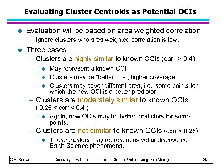 Evaluating Cluster Centroids as Potential OCIs l Evaluation will be based on area weighted