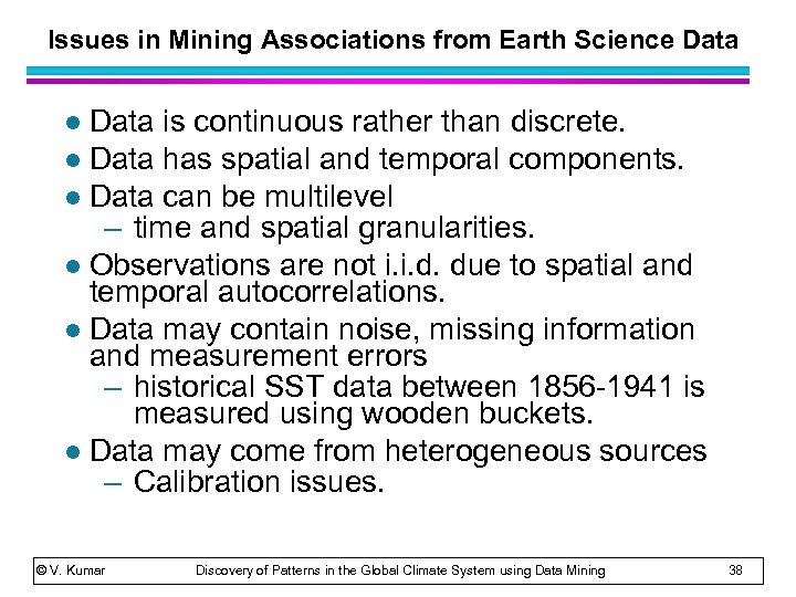 Issues in Mining Associations from Earth Science Data is continuous rather than discrete. l