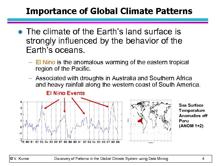 Importance of Global Climate Patterns l The climate of the Earth's land surface is