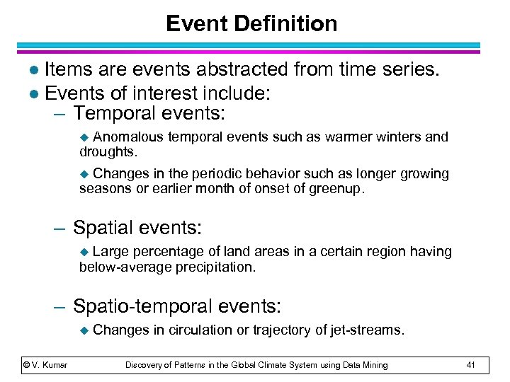 Event Definition Items are events abstracted from time series. l Events of interest include: