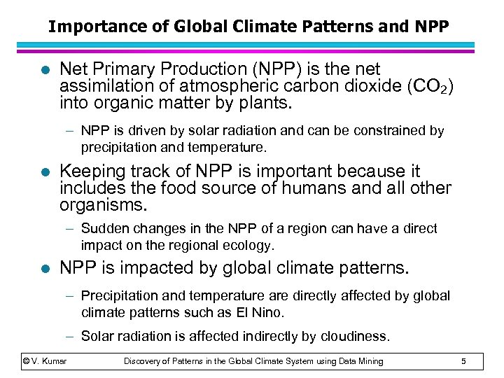 Importance of Global Climate Patterns and NPP l Net Primary Production (NPP) is the
