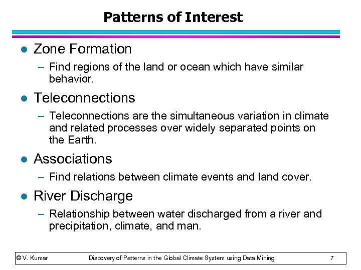 Patterns of Interest l Zone Formation – Find regions of the land or ocean