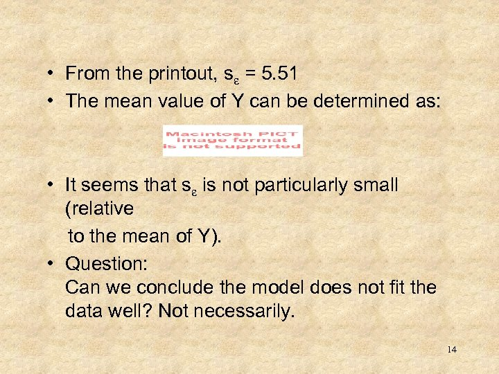 • From the printout, se = 5. 51 • The mean value of