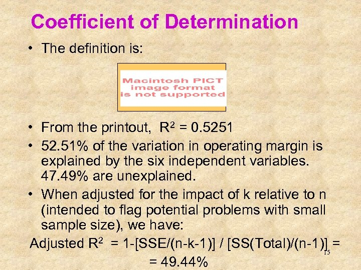 Coefficient of Determination • The definition is: • From the printout, R 2 =