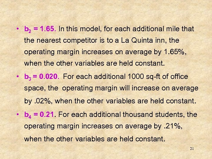 • b 2 = 1. 65. In this model, for each additional mile