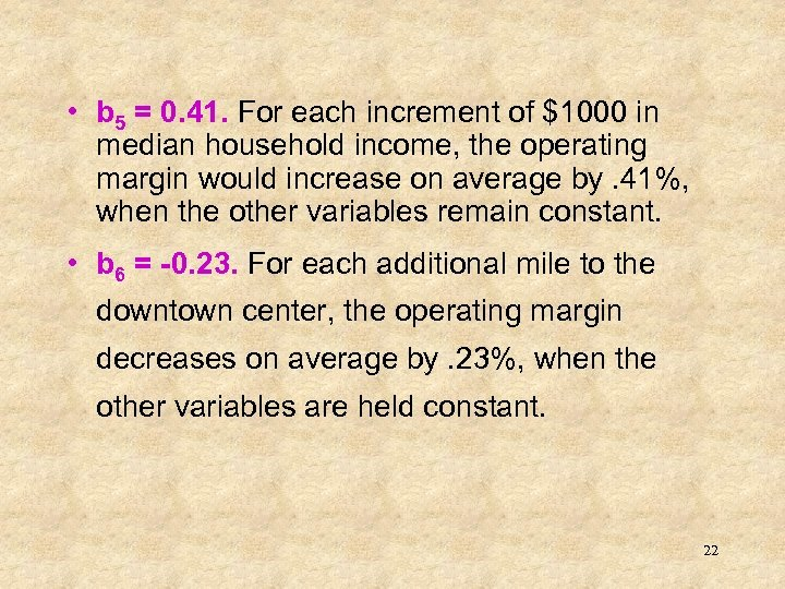 • b 5 = 0. 41. For each increment of $1000 in median