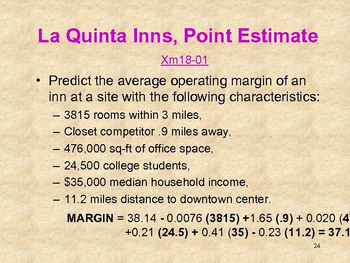 La Quinta Inns, Point Estimate Xm 18 -01 • Predict the average operating margin