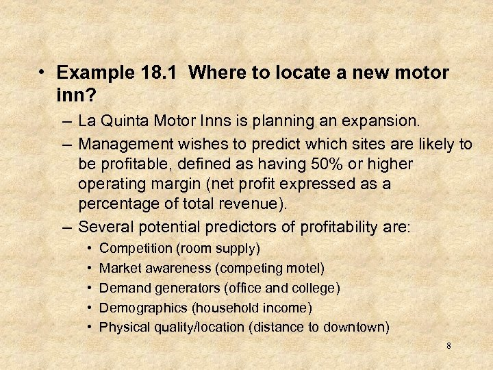 • Example 18. 1 Where to locate a new motor inn? – La