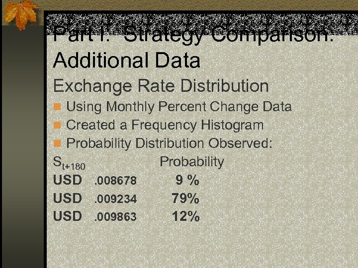 Part I: Strategy Comparison: Additional Data Exchange Rate Distribution n Using Monthly Percent Change