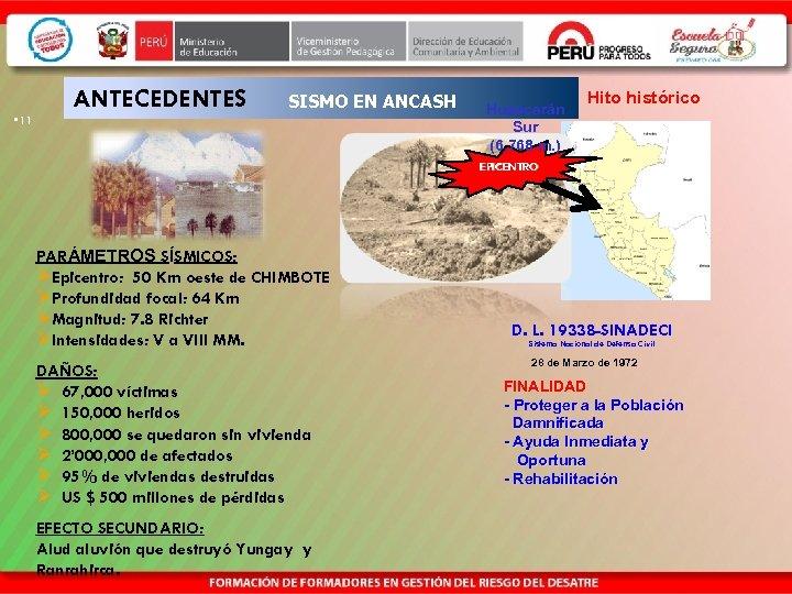 • 11 ANTECEDENTES SISMO EN ANCASH Huascarán Sur (6, 768 m. ) Hito