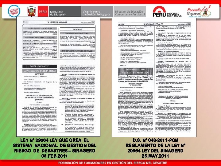 LEY N° 29664 LEY QUE CREA EL SISTEMA NACIONAL DE GESTION DEL RIESGO DE