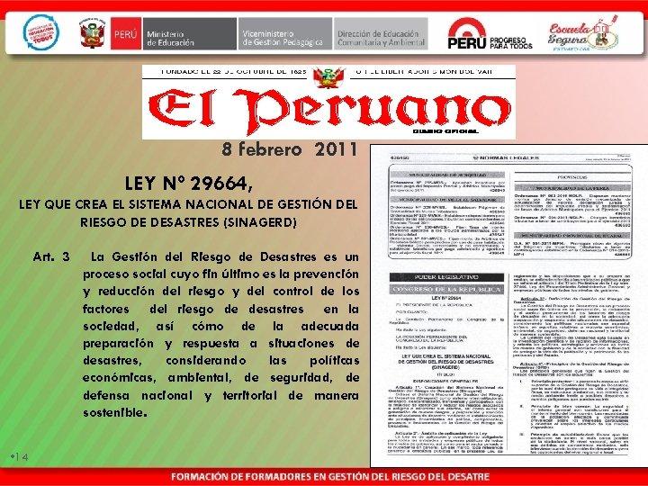 8 febrero 2011 LEY Nº 29664, LEY QUE CREA EL SISTEMA NACIONAL DE GESTIÓN