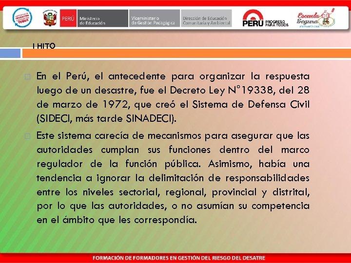 I HITO En el Perú, el antecedente para organizar la respuesta luego de un