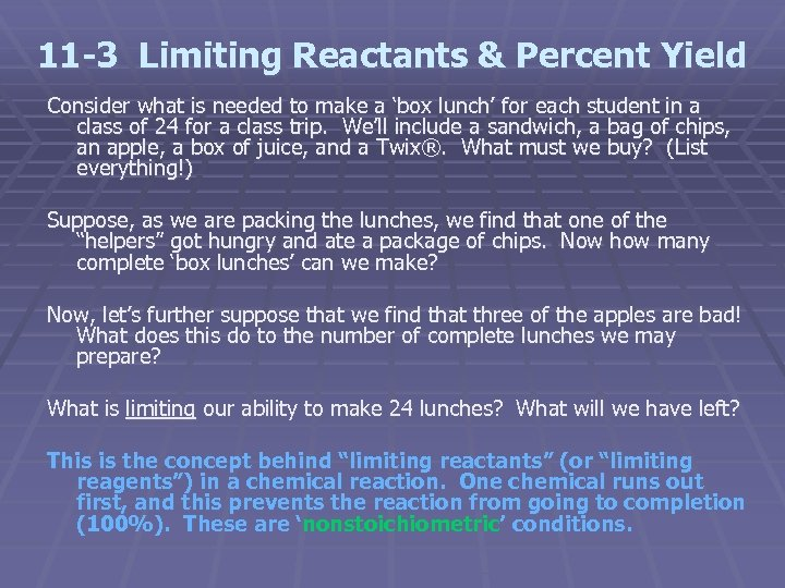 11 -3 Limiting Reactants & Percent Yield Consider what is needed to make a