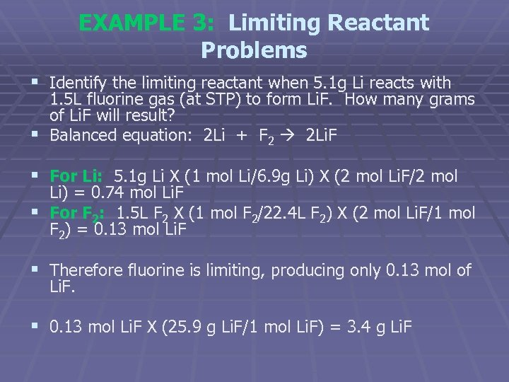 EXAMPLE 3: Limiting Reactant Problems § Identify the limiting reactant when 5. 1 g