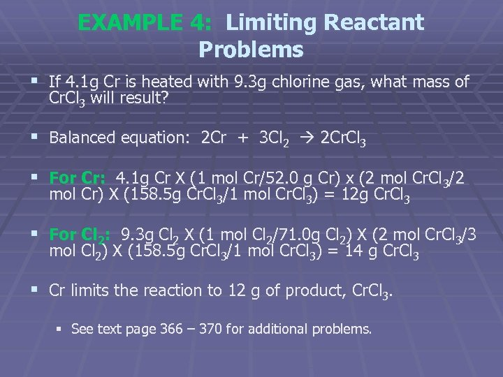 EXAMPLE 4: Limiting Reactant Problems § If 4. 1 g Cr is heated with