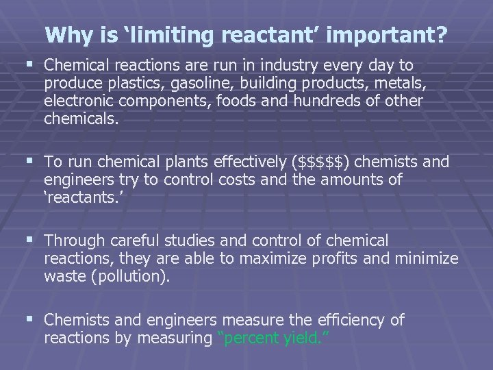 Why is 'limiting reactant' important? § Chemical reactions are run in industry every day