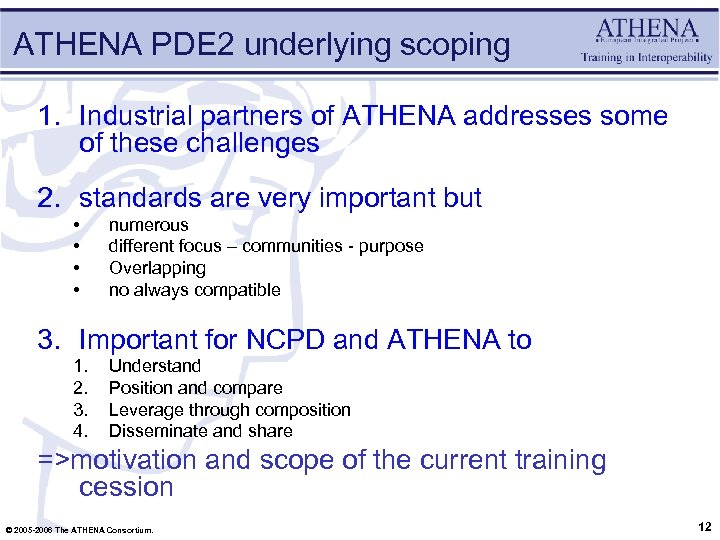 ATHENA PDE 2 underlying scoping 1. Industrial partners of ATHENA addresses some of these