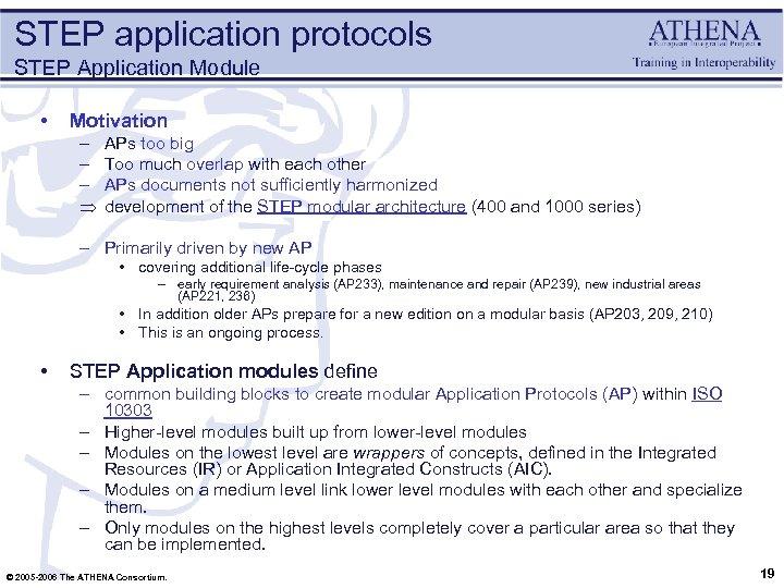 STEP application protocols STEP Application Module • Motivation – – – Þ APs too