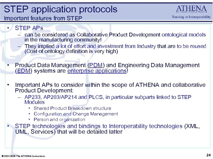 STEP application protocols Important features from STEP • STEP APs – can be considered