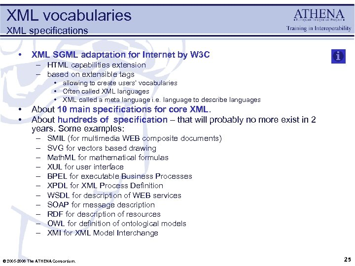 XML vocabularies XML specifications • XML SGML adaptation for Internet by W 3 C