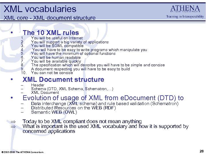 XML vocabularies XML core - XML document structure • • • Þ Þ The
