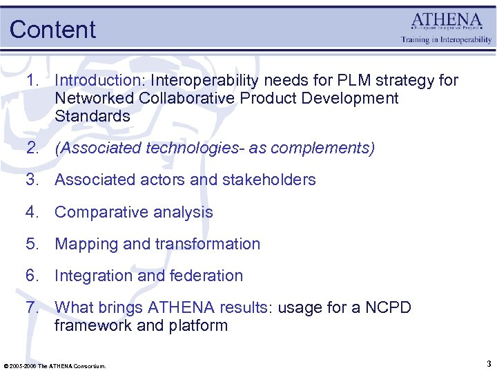 Content 1. Introduction: Interoperability needs for PLM strategy for Networked Collaborative Product Development Standards