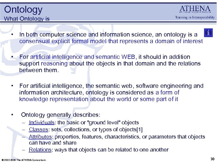 Ontology What Ontology is • In both computer science and information science, an ontology