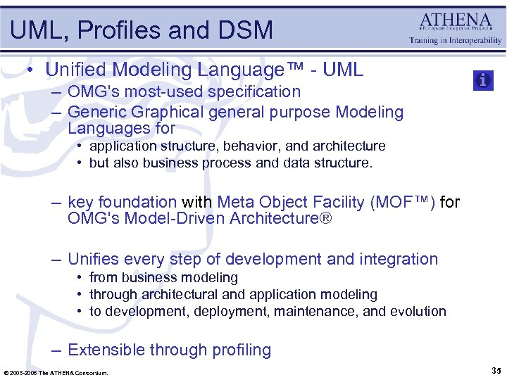 UML, Profiles and DSM • Unified Modeling Language™ - UML – OMG's most-used specification