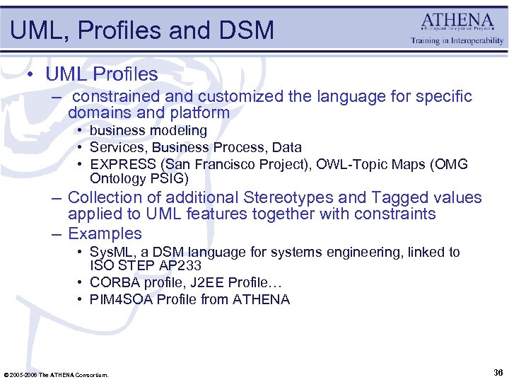 UML, Profiles and DSM • UML Profiles – constrained and customized the language for