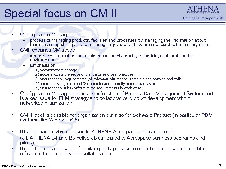 Special focus on CM II • Configuration Management – process of managing products, facilities