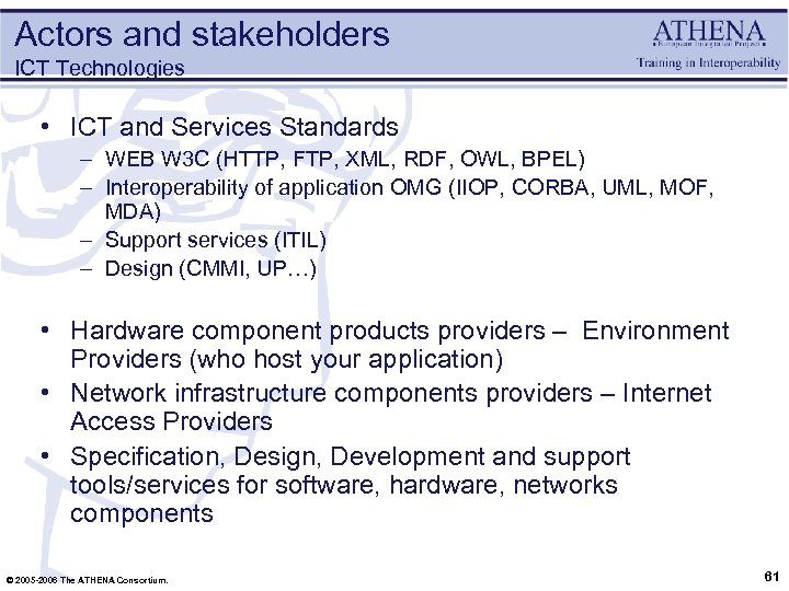 Actors and stakeholders ICT Technologies • ICT and Services Standards – WEB W 3