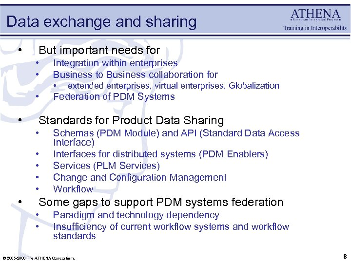 Data exchange and sharing • But important needs for • • Integration within enterprises