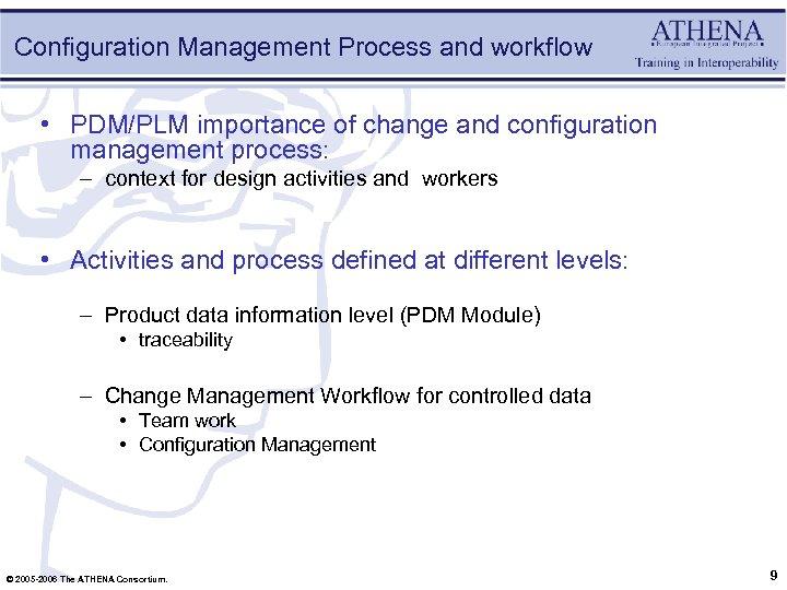 Configuration Management Process and workflow • PDM/PLM importance of change and configuration management process: