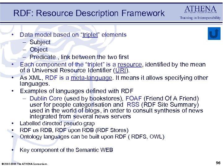 "RDF: Resource Description Framework • Data model based on ""triplet"" elements – Subject –"