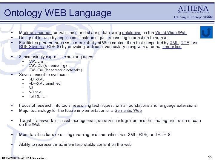 Ontology WEB Language • • • Markup language for publishing and sharing data using