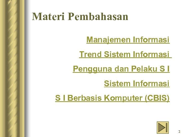 Materi Pembahasan Manajemen Informasi Trend Sistem Informasi Pengguna dan Pelaku S I Sistem Informasi