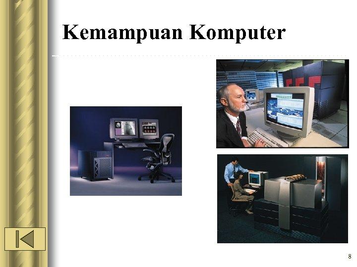 Kemampuan Komputer 8
