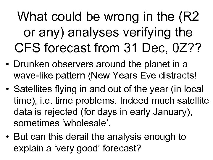 What could be wrong in the (R 2 or any) analyses verifying the CFS