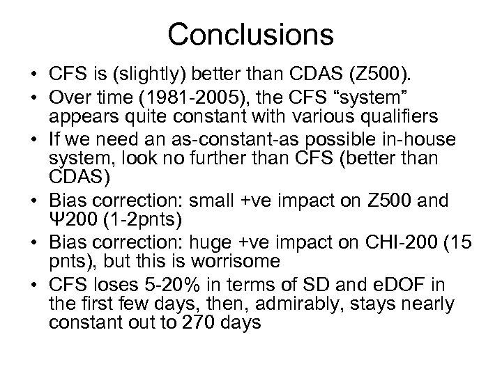 Conclusions • CFS is (slightly) better than CDAS (Z 500). • Over time (1981