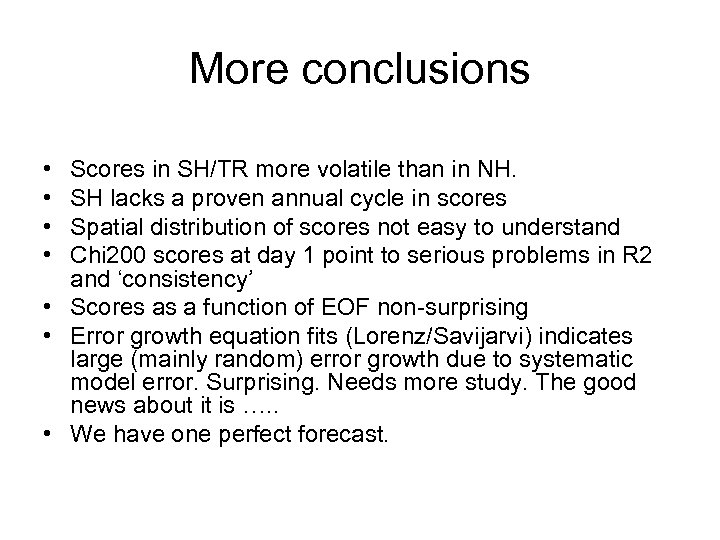 More conclusions • • Scores in SH/TR more volatile than in NH. SH lacks