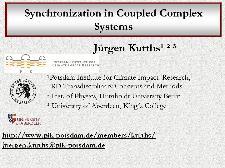 Synchronization in Coupled Complex Systems Jürgen Kurths¹ ² ³ ¹Potsdam Institute for Climate Impact
